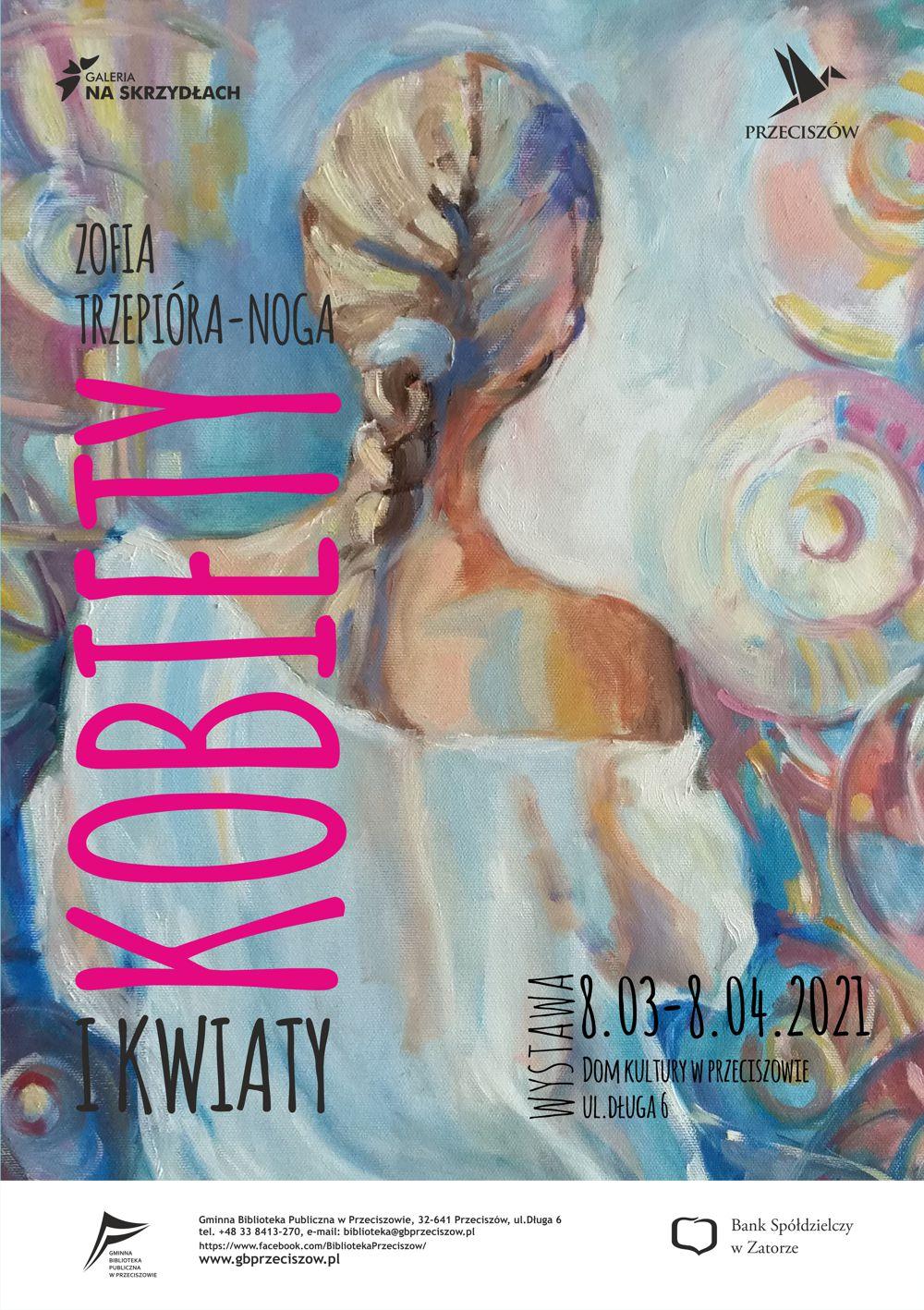 """Zofia Trzepióra – Noga w Galerii """"Na Skrzydłach"""". Wystawa prac pt.""""KOBIETY I KWIATY"""" – 8.03-8.04.2021"""
