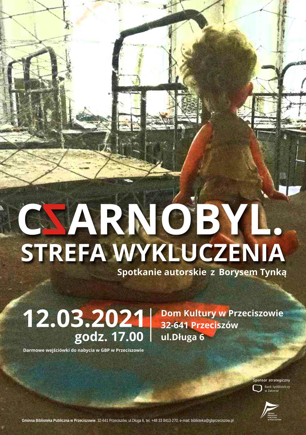 """""""CZARNOBYL. STREFA WYKLUCZENIA"""". Spotkanie  z Borysem Tynką – 12.03.2021"""