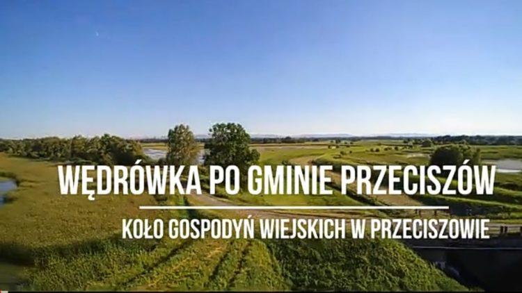 Filmowa wędrówka po Gminie Przeciszów KULTURA Koło Gospodyń Wiejskich w Przeciszowie