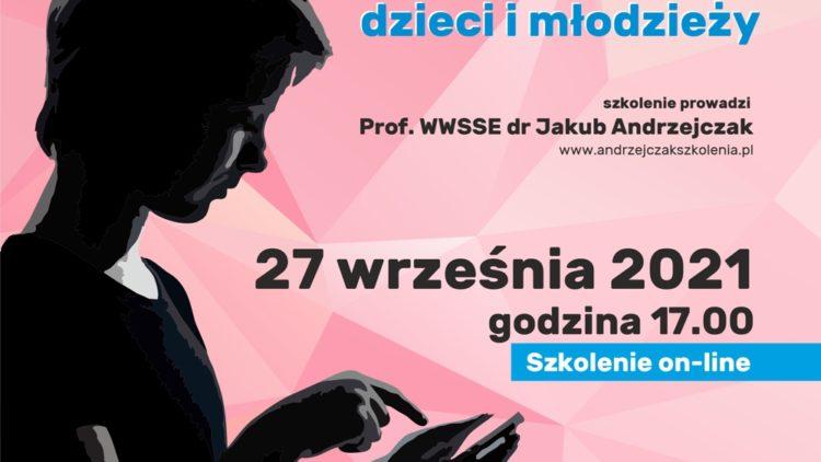 UZALEŻNIENIE CYFROWE DZIECI I MŁODZIEŻY – szkolenie on-line 27.09.2021