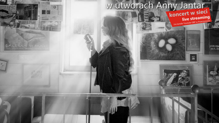 """""""ZA KAŻDY UŚMIECH"""" W UTWORACH ANNY JANTAR – RECITAL LENY CZECHOWICZ – 30.05.2021, godz. 18.30"""