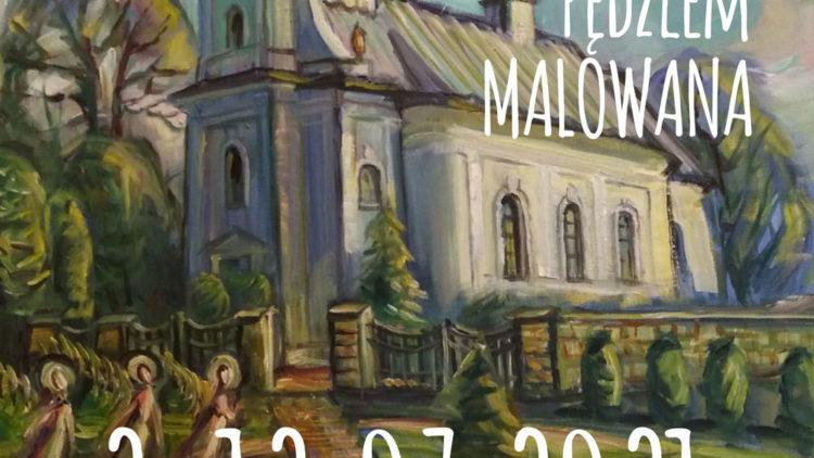 """MIĘDZYNARODOWY PLENER MALARSKI """"GMINA PRZECISZÓW PĘDZLEM MALOWANA"""" 2-12.07.2021"""